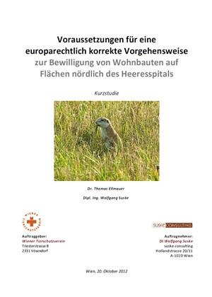 W. Suske, T. Ellmauer: Voraussetzungen für eine europarechtlich korrekte Vorgehensweise zur Bewilligung von Wohnbauten auf Flächen nördlich des Heeresspitals